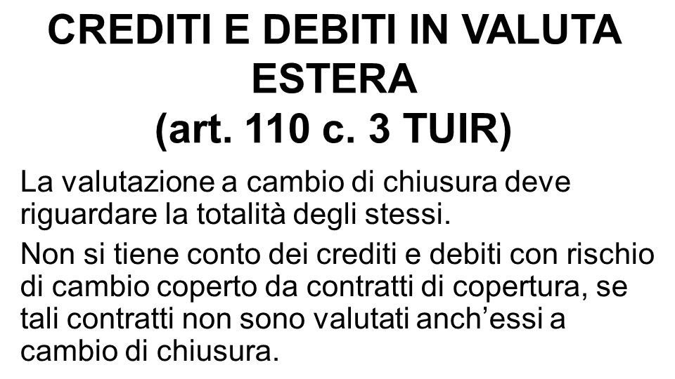 CREDITI E DEBITI IN VALUTA ESTERA (art. 110 c. 3 TUIR)