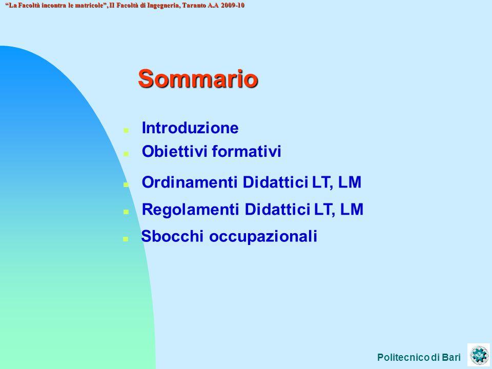 Sommario Introduzione Obiettivi formativi Ordinamenti Didattici LT, LM