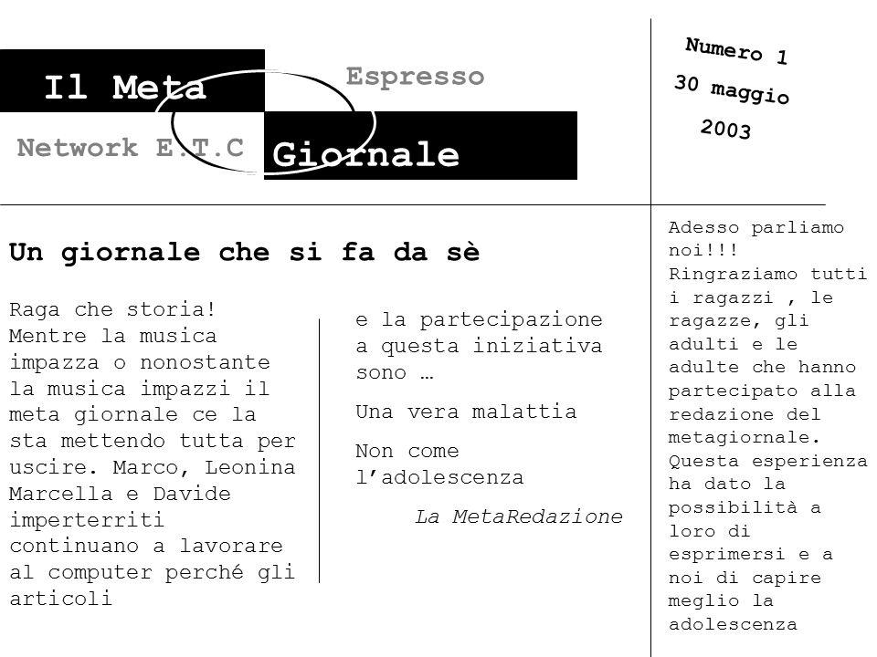 Il Meta Giornale Espresso Network E.T.C Un giornale che si fa da sè