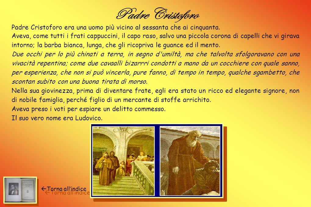 Padre Cristoforo Padre Cristoforo era una uomo più vicino al sessanta che ai cinquanta.