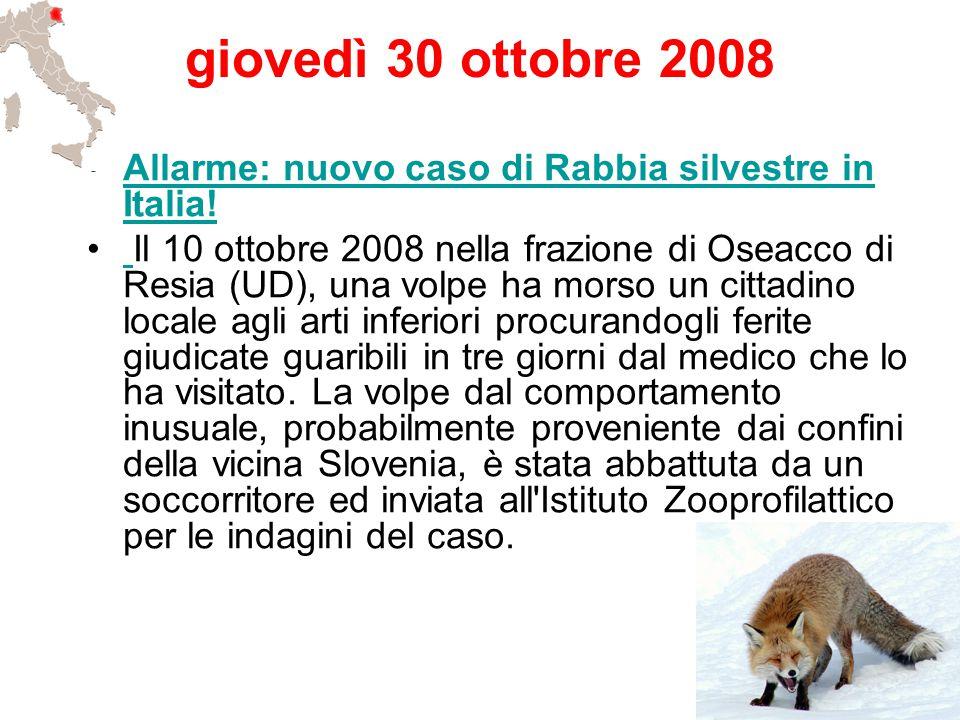 giovedì 30 ottobre 2008 Allarme: nuovo caso di Rabbia silvestre in Italia!