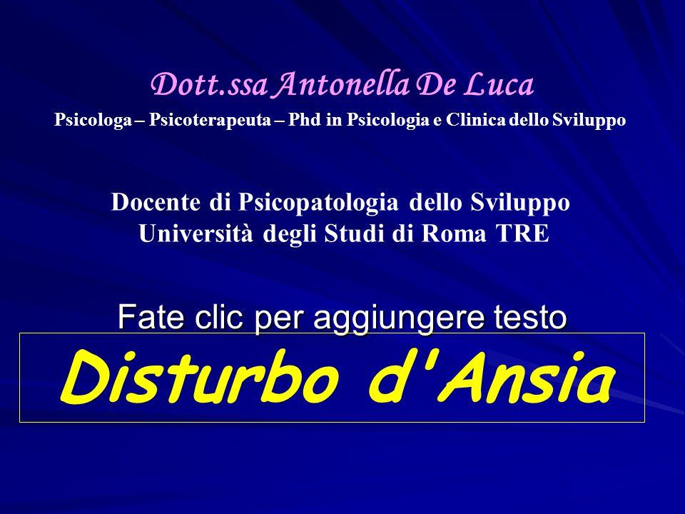 Dott.ssa Antonella De Luca Psicologa – Psicoterapeuta – Phd in Psicologia e Clinica dello Sviluppo Docente di Psicopatologia dello Sviluppo Università degli Studi di Roma TRE