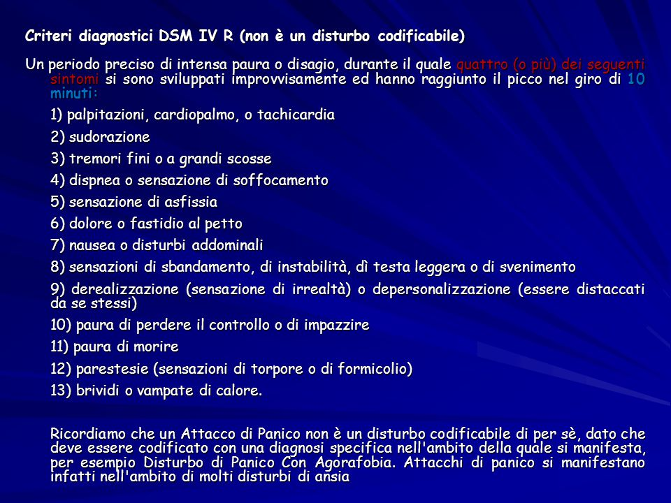 Criteri diagnostici DSM IV R (non è un disturbo codificabile)