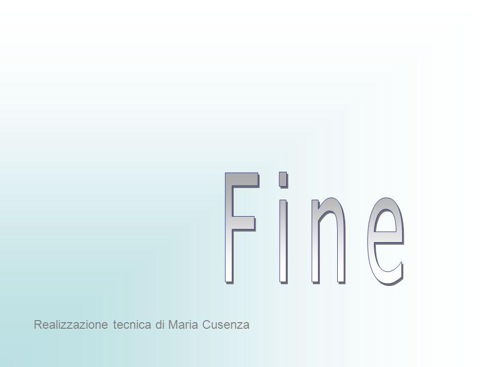 Fine Realizzazione tecnica di Maria Cusenza