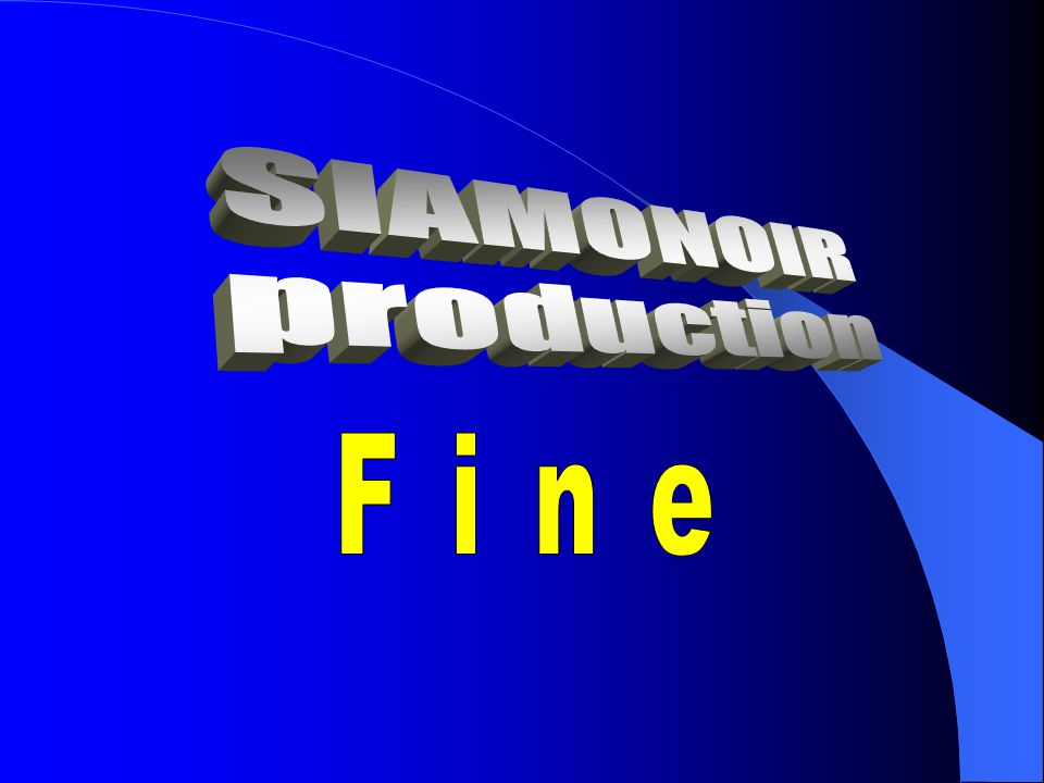 SIAMONOIR production Fine