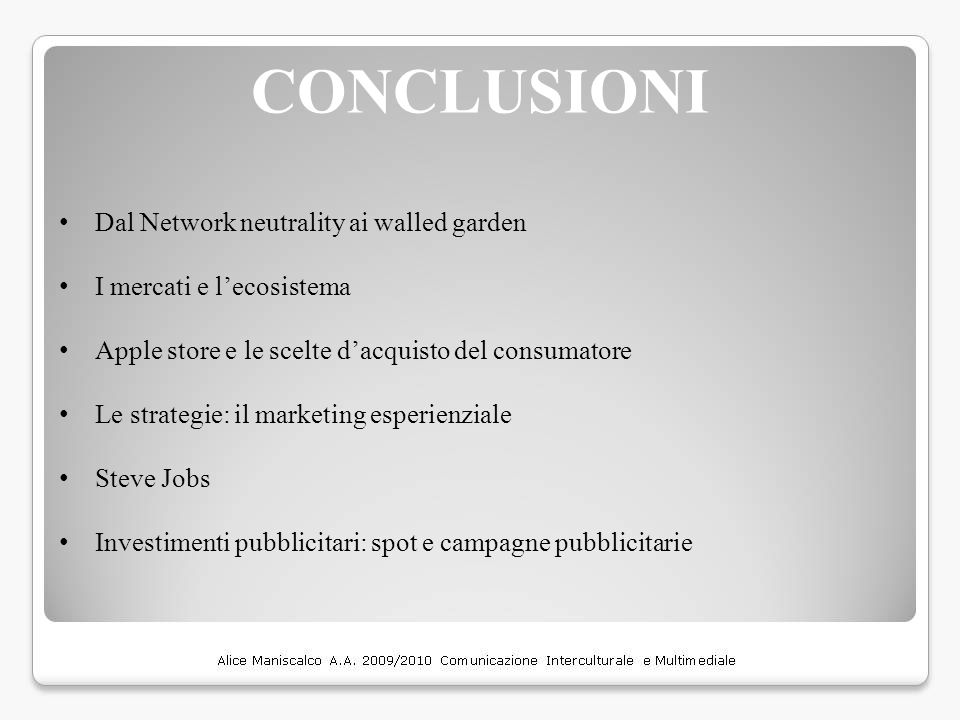 CONCLUSIONI Dal Network neutrality ai walled garden