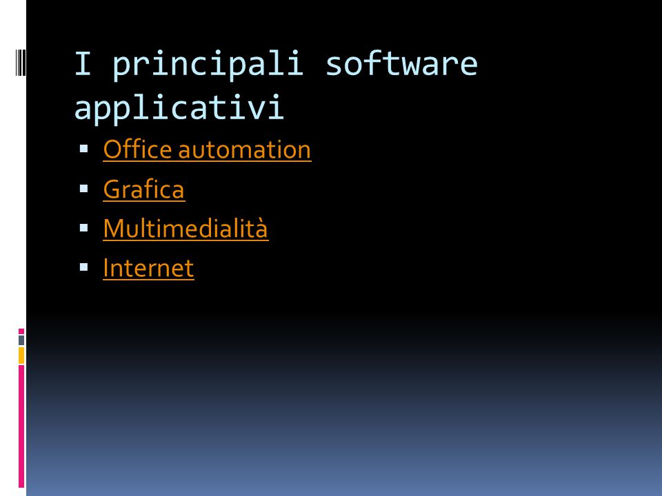 I principali software applicativi