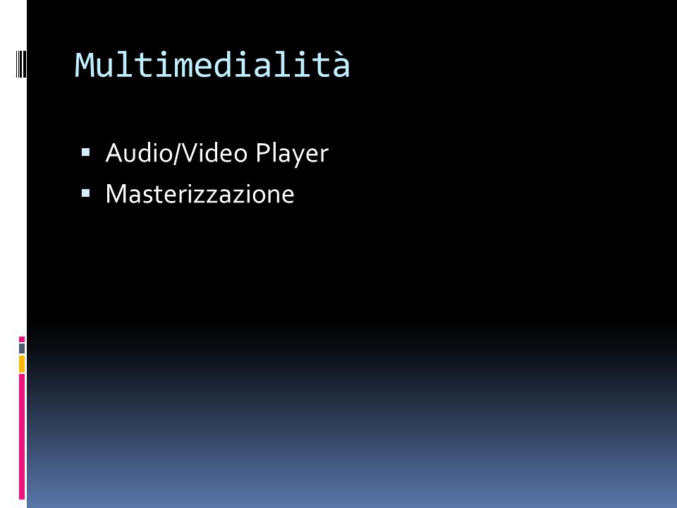 Multimedialità Audio/Video Player Masterizzazione