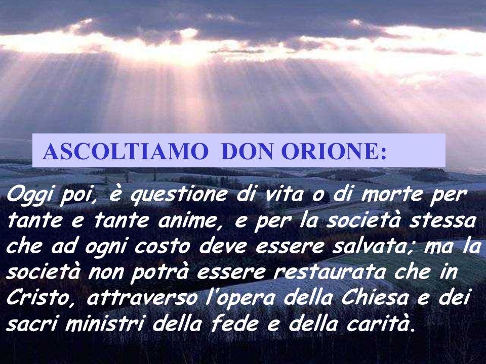 ASCOLTIAMO DON ORIONE: