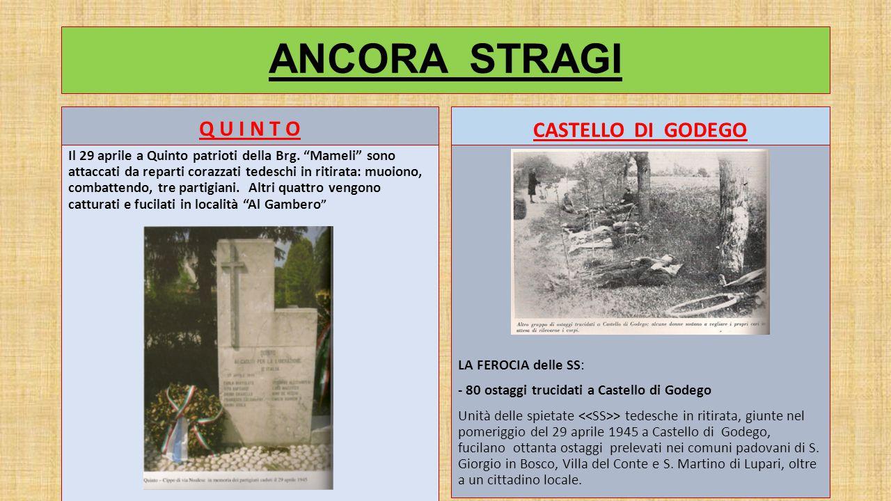 ANCORA STRAGI Q U I N T O CASTELLO DI GODEGO