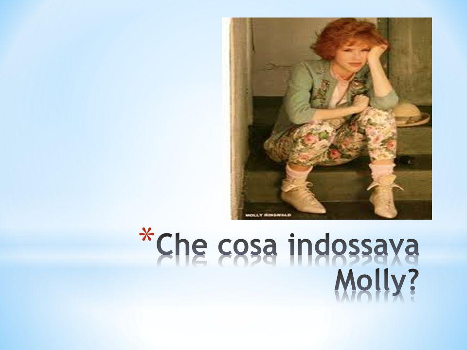 Che cosa indossava Molly