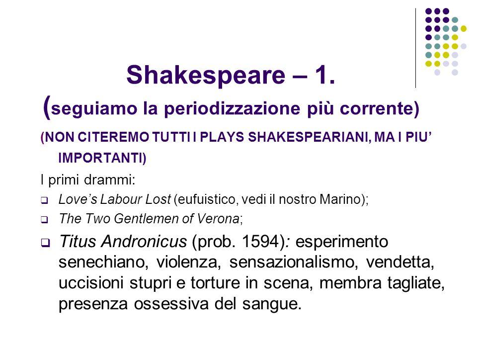 Shakespeare – 1. (seguiamo la periodizzazione più corrente)