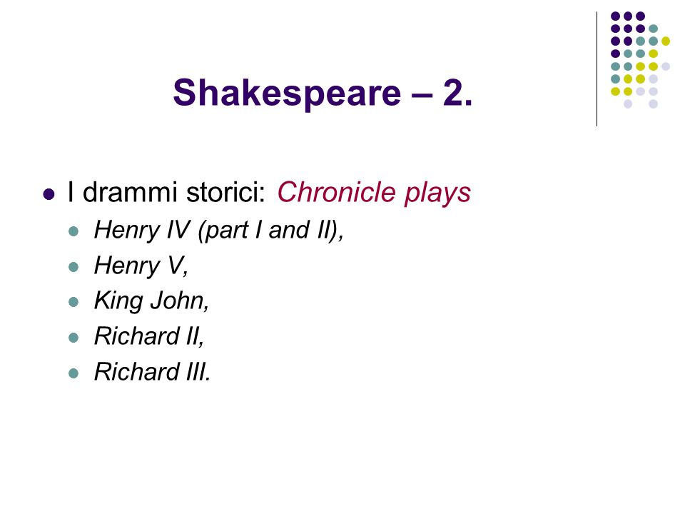 Shakespeare – 2. I drammi storici: Chronicle plays