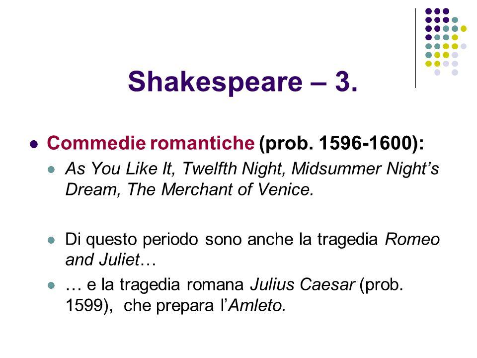Shakespeare – 3. Commedie romantiche (prob. 1596-1600):
