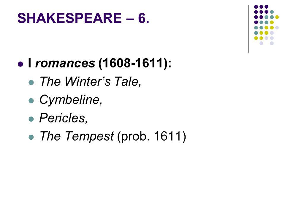 SHAKESPEARE – 6. I romances (1608-1611): The Winter's Tale, Cymbeline,