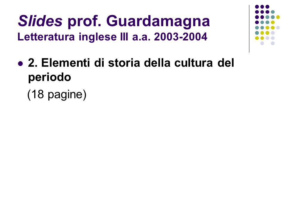 Slides prof. Guardamagna Letteratura inglese III a.a. 2003-2004