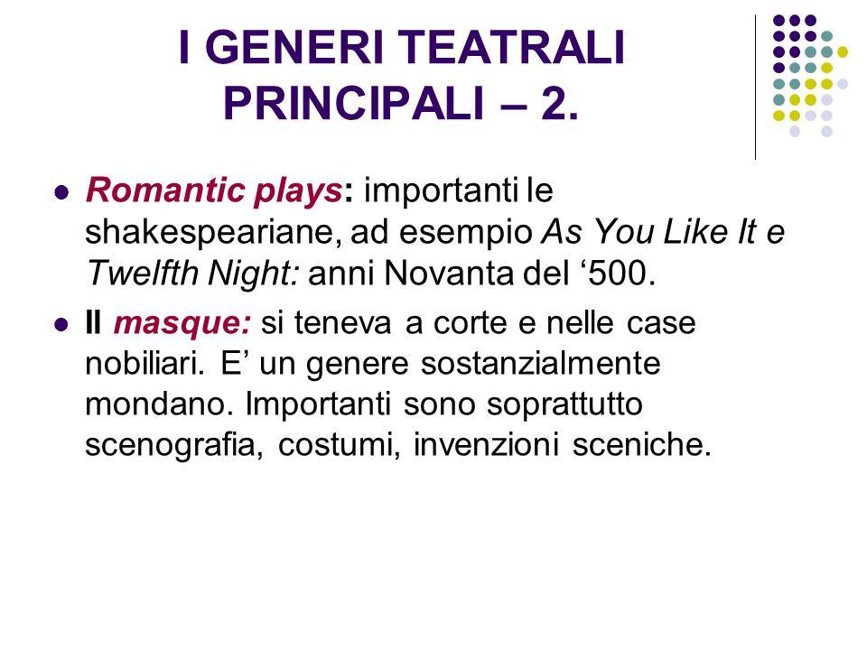 I GENERI TEATRALI PRINCIPALI – 2.
