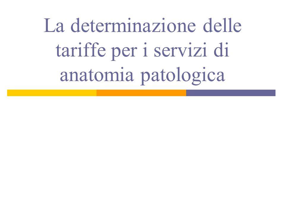 La determinazione delle tariffe per i servizi di anatomia patologica