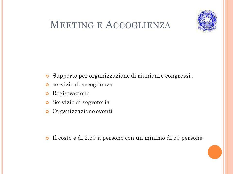 Meeting e Accoglienza Supporto per organizzazione di riunioni e congressi . servizio di accoglienza.