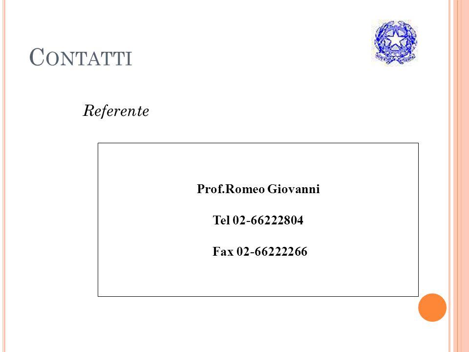 Contatti Referente Prof.Romeo Giovanni Tel 02-66222804 Fax 02-66222266