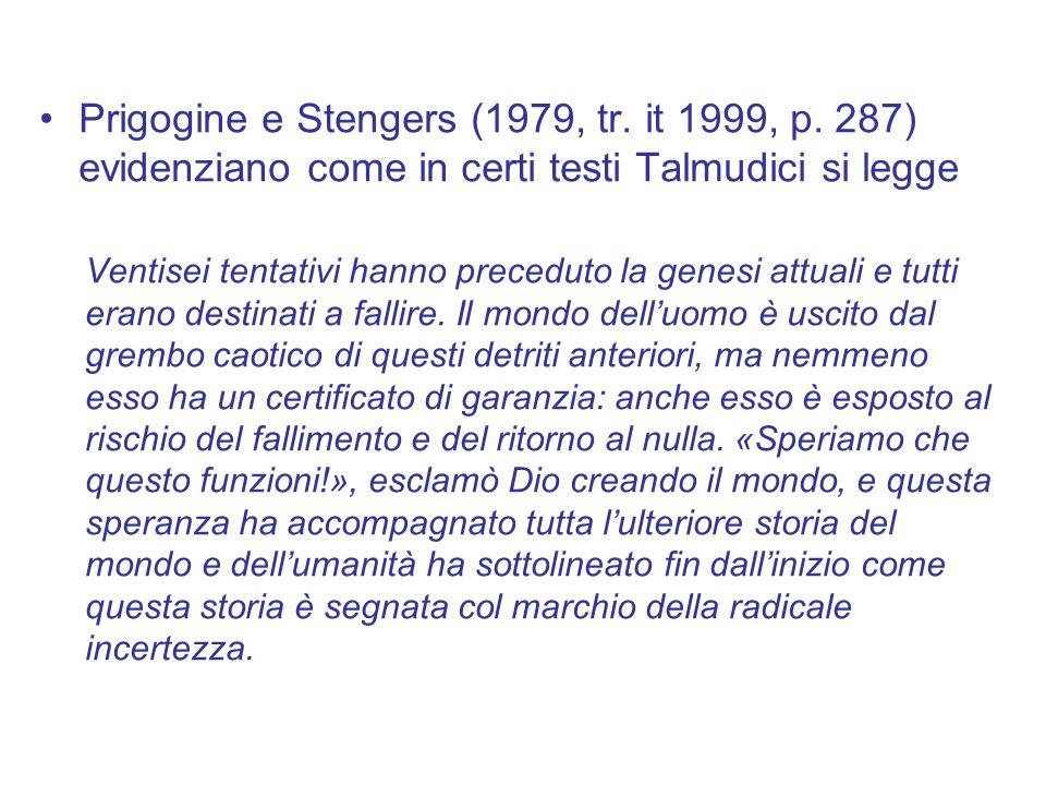 Prigogine e Stengers (1979, tr. it 1999, p