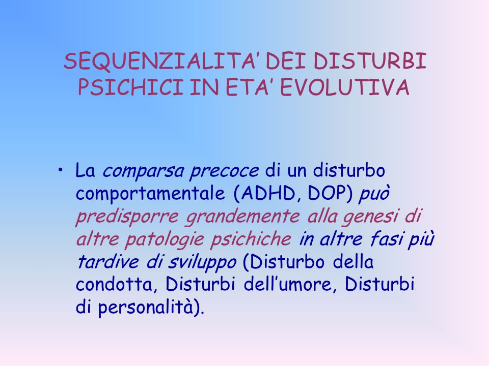 SEQUENZIALITA' DEI DISTURBI PSICHICI IN ETA' EVOLUTIVA