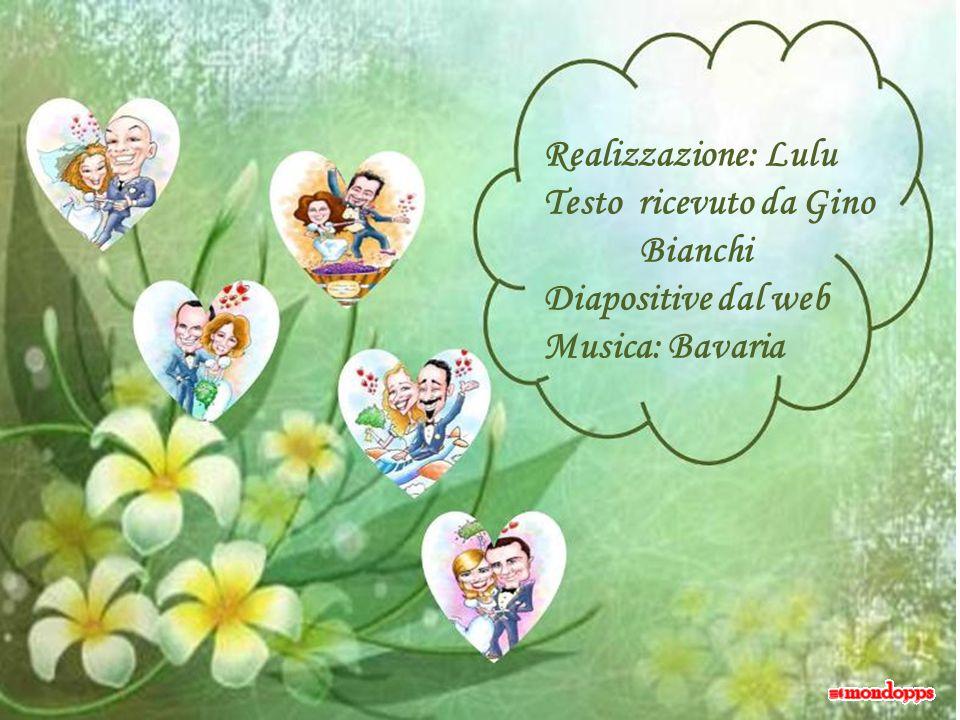 Realizzazione: Lulu Testo ricevuto da Gino Bianchi Diapositive dal web Musica: Bavaria