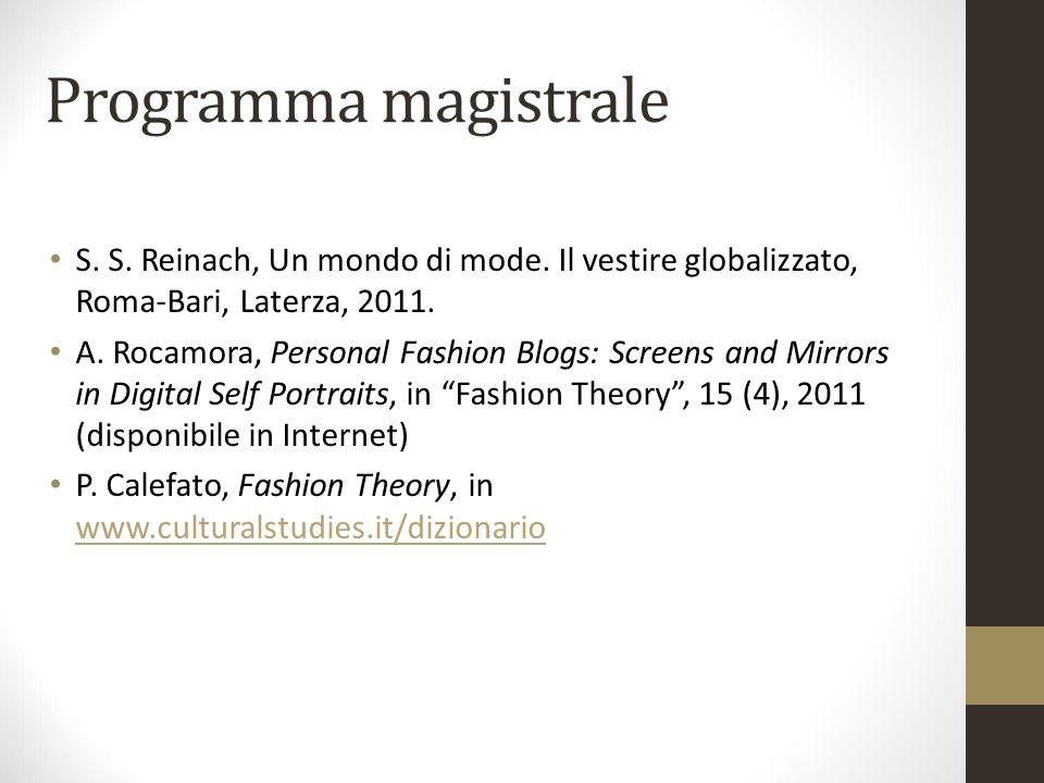 Programma magistrale S. S. Reinach, Un mondo di mode. Il vestire globalizzato, Roma-Bari, Laterza, 2011.
