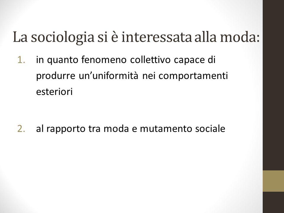 La sociologia si è interessata alla moda: