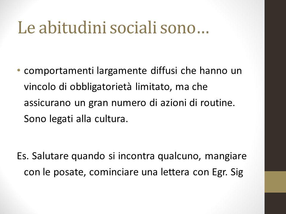 Le abitudini sociali sono…