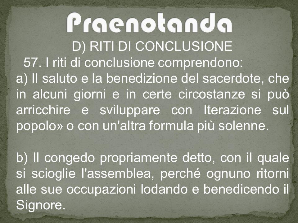 Praenotanda D) RITI DI CONCLUSIONE