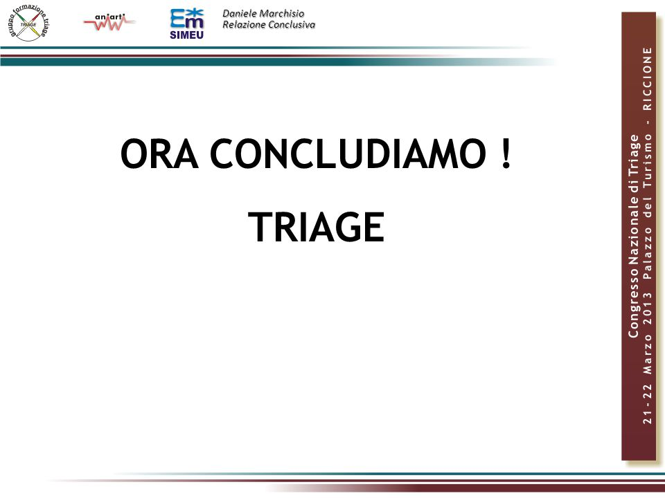 ORA CONCLUDIAMO ! TRIAGE