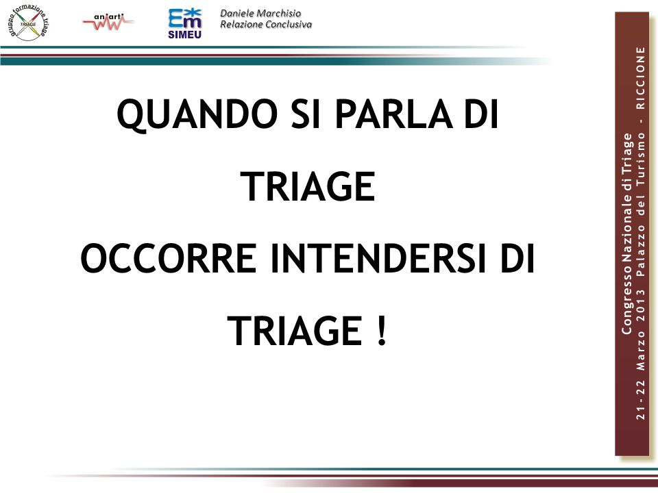 QUANDO SI PARLA DI TRIAGE OCCORRE INTENDERSI DI TRIAGE !