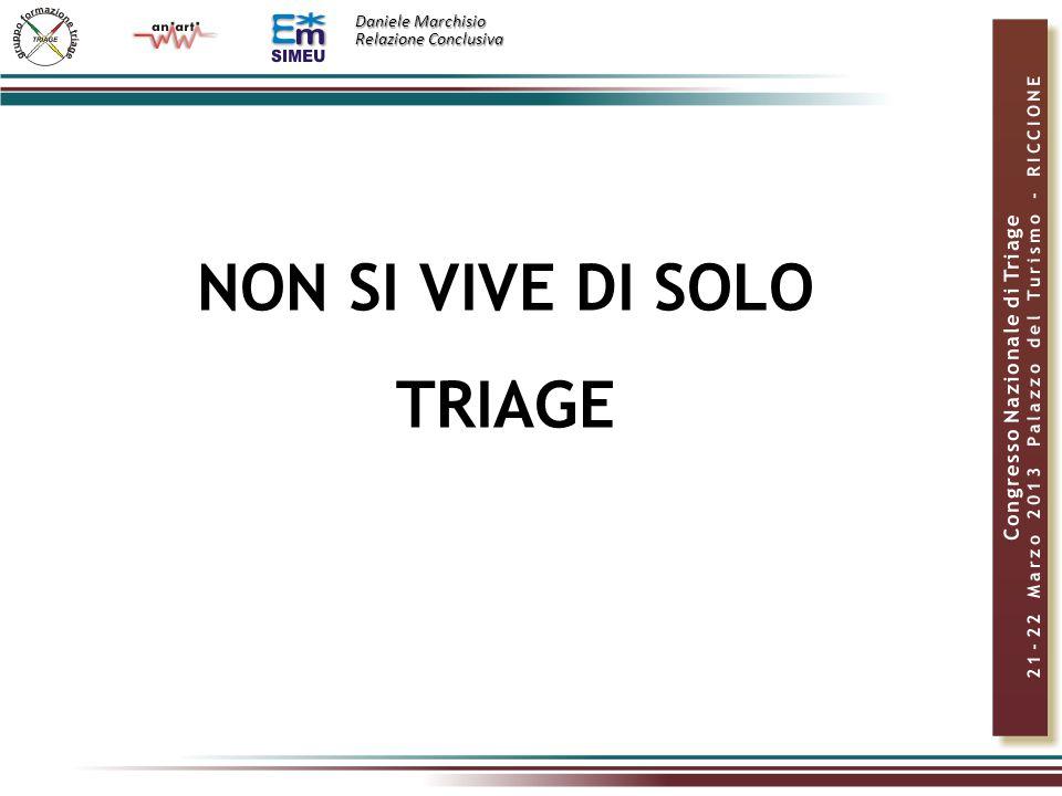 NON SI VIVE DI SOLO TRIAGE