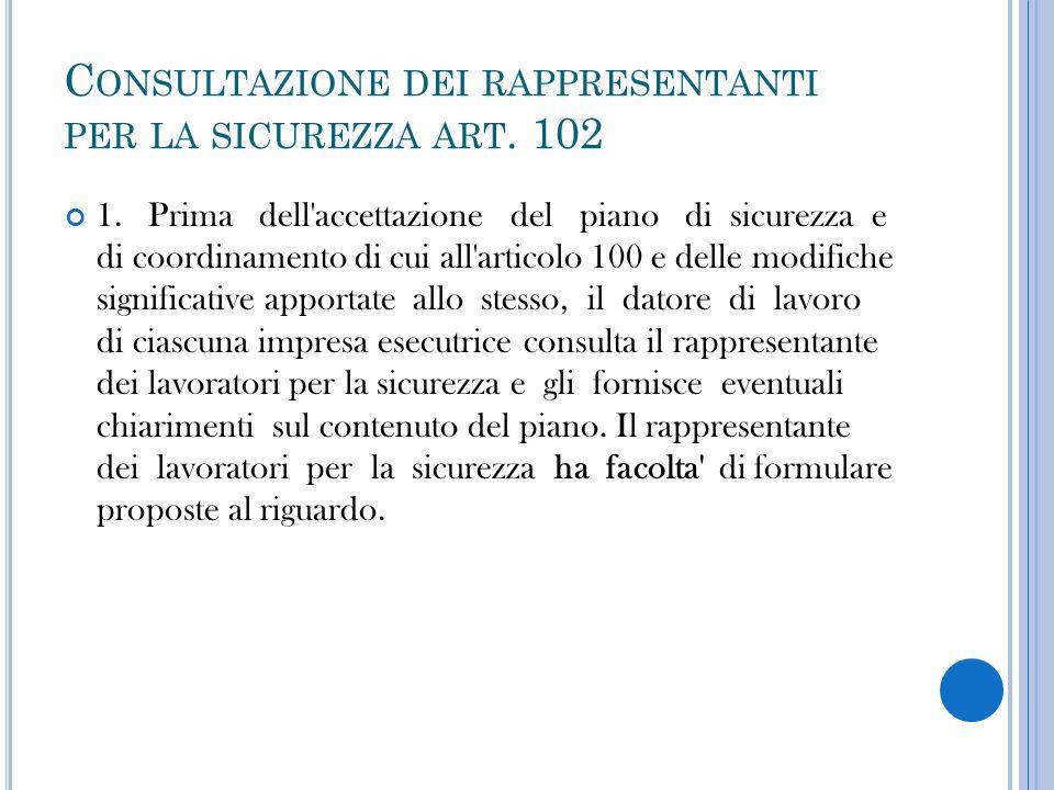 Consultazione dei rappresentanti per la sicurezza art. 102