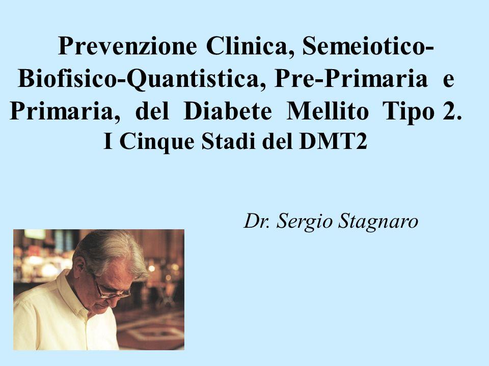 Prevenzione Clinica, Semeiotico-Biofisico-Quantistica, Pre-Primaria e Primaria, del Diabete Mellito Tipo 2. I Cinque Stadi del DMT2