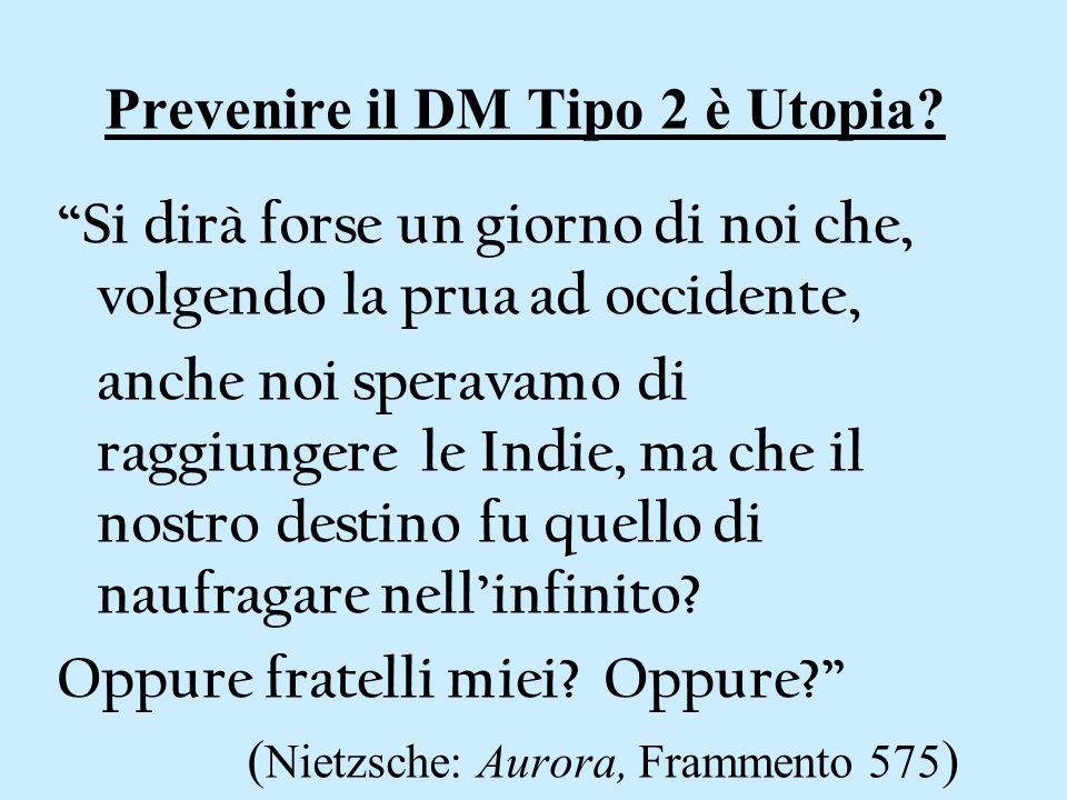 Prevenire il DM Tipo 2 è Utopia