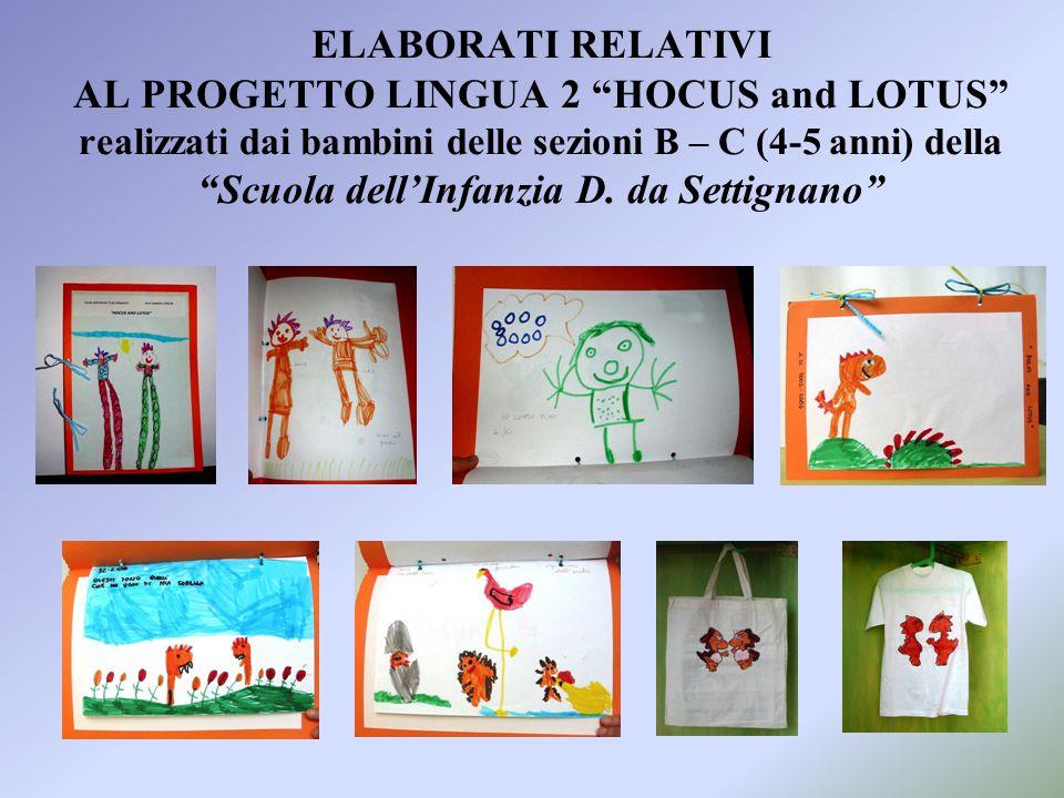 ELABORATI RELATIVI AL PROGETTO LINGUA 2 HOCUS and LOTUS realizzati dai bambini delle sezioni B – C (4-5 anni) della Scuola dell'Infanzia D.