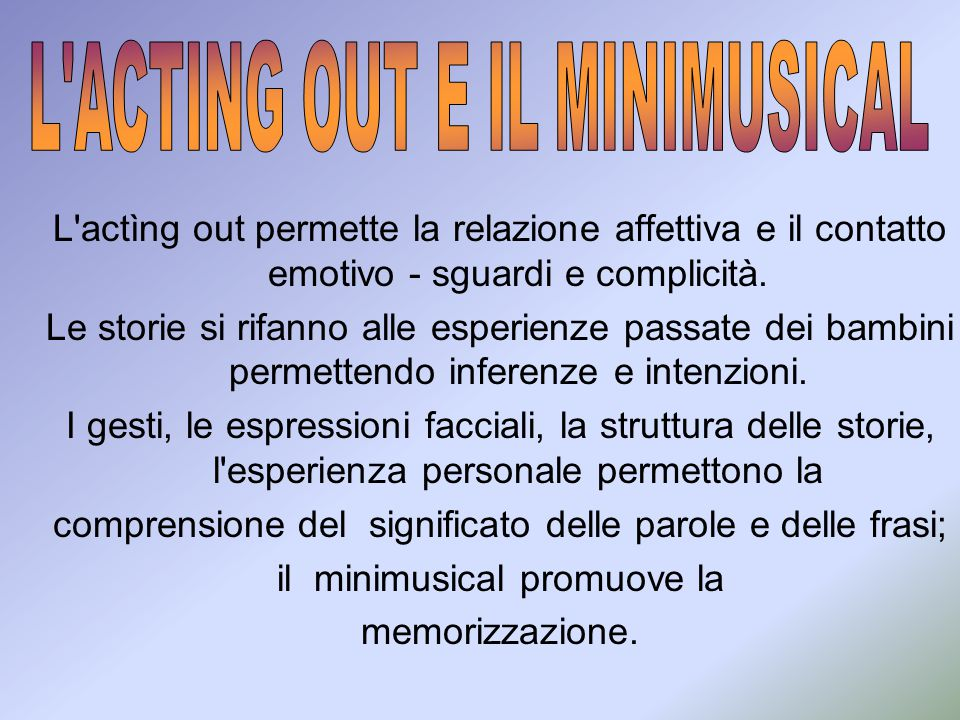 L ACTING OUT E IL MINIMUSICAL