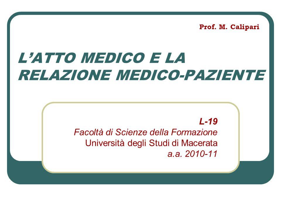 L'ATTO MEDICO E LA RELAZIONE MEDICO-PAZIENTE