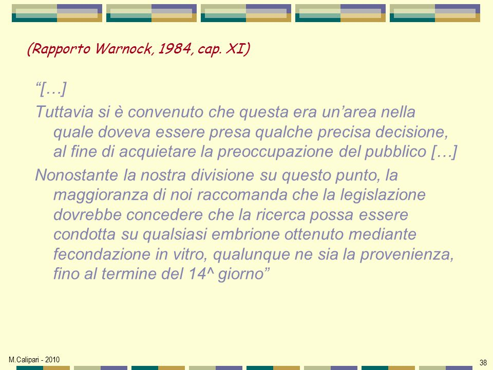 (Rapporto Warnock, 1984, cap. XI)