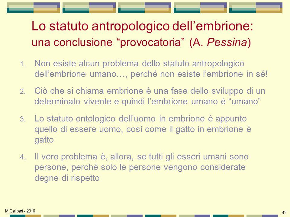 Lo statuto antropologico dell'embrione: una conclusione provocatoria (A. Pessina)