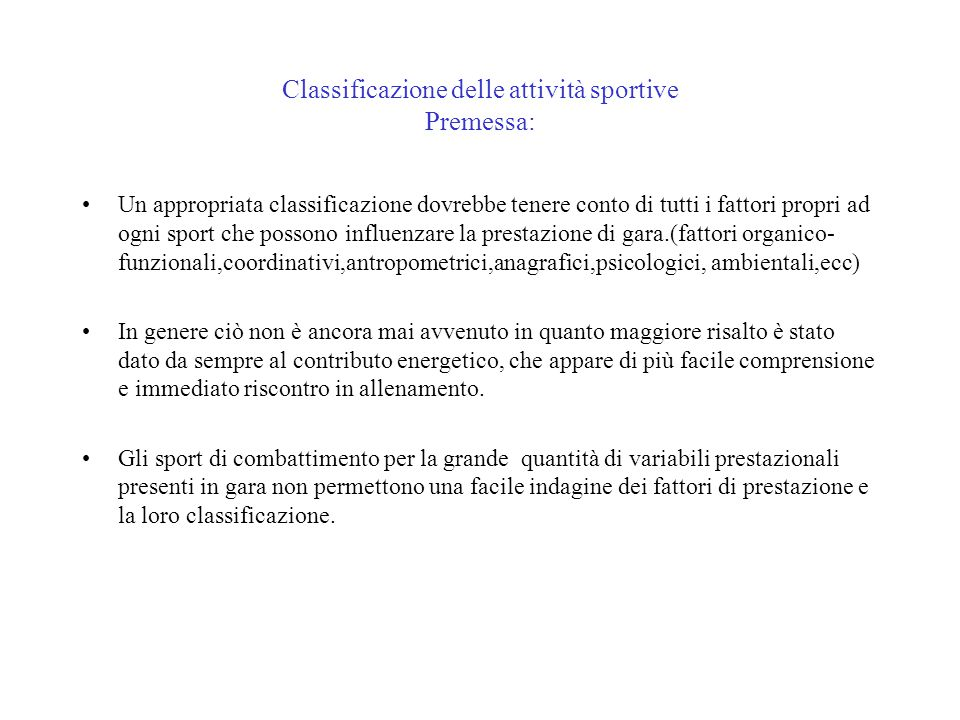 Classificazione delle attività sportive Premessa: