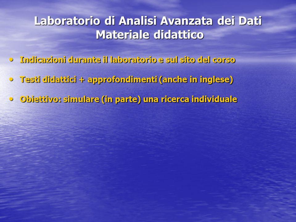 Laboratorio di Analisi Avanzata dei Dati Materiale didattico
