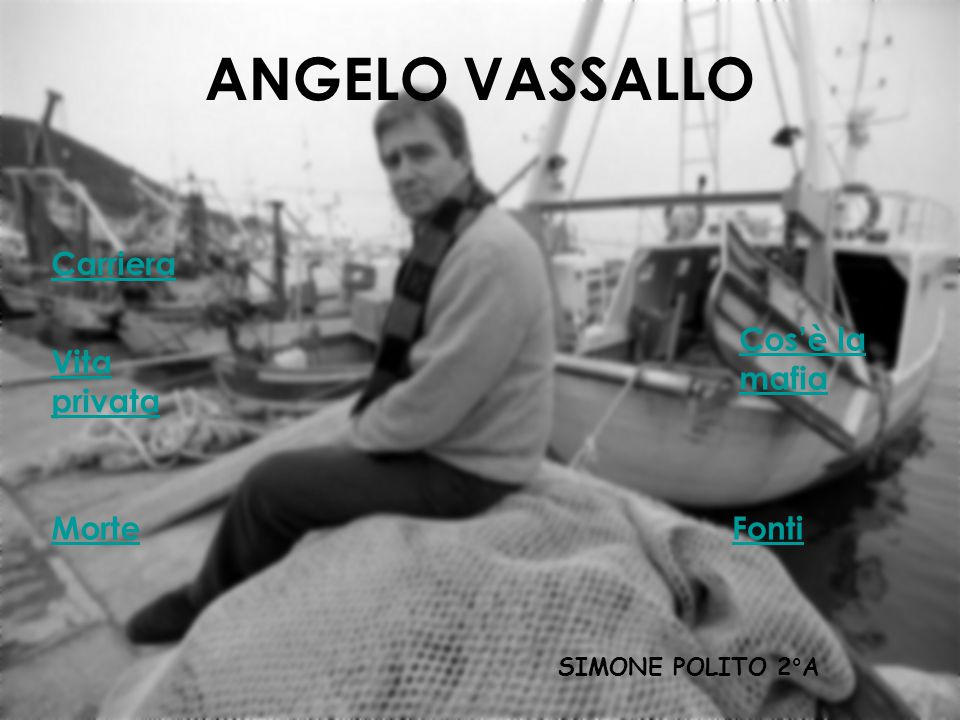 ANGELO VASSALLO Carriera Cos'è la mafia Vita privata Morte Fonti
