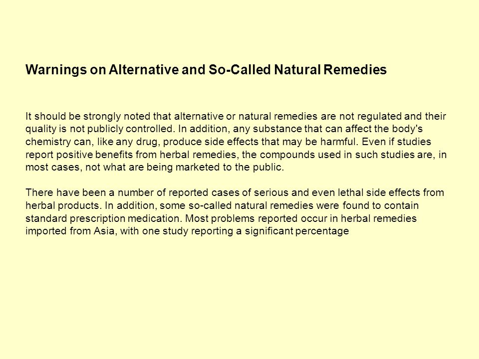 Warnings on Alternative and So-Called Natural Remedies