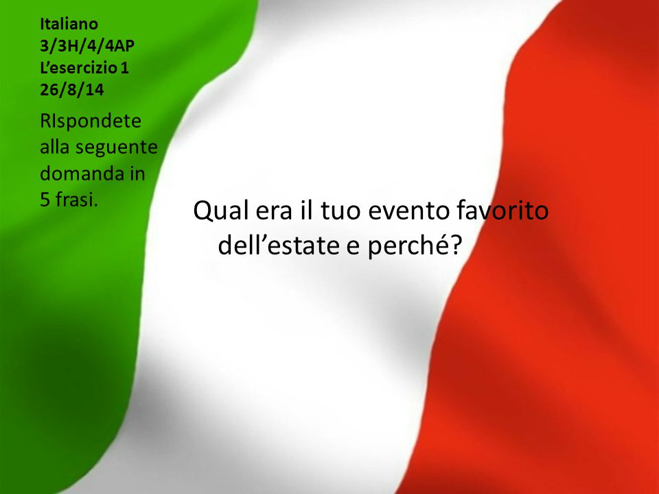 Italiano 3/3H/4/4AP L'esercizio 1 26/8/14