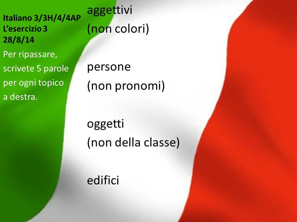 Italiano 3/3H/4/4AP L'esercizio 3 28/8/14