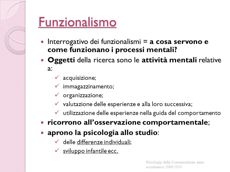 Funzionalismo Interrogativo dei funzionalismi = a cosa servono e come funzionano i processi mentali