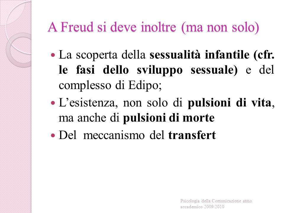 A Freud si deve inoltre (ma non solo)